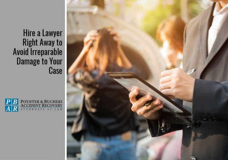 Hire a Lawyer Right Away to Avoid Irreparable Damage to Your Case