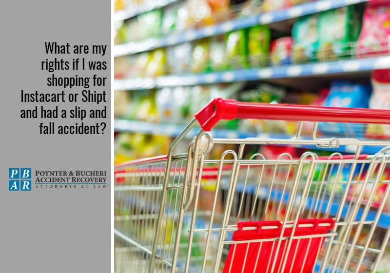 What are my rights if I was shopping for Instacart or Shipt and had a slip and fall accident?